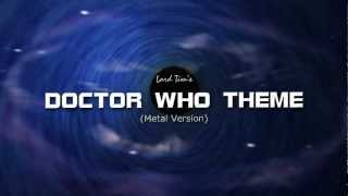 LORD - Doctor Who Theme: Metal Version