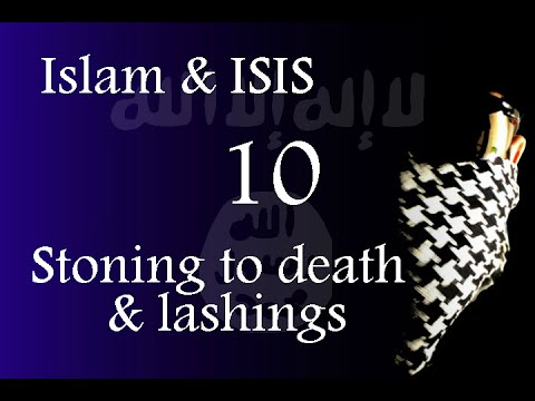 Islam & ISIS - Stoning people to death & lashings