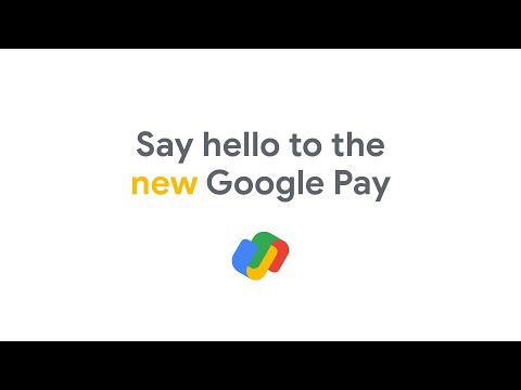 Say hello to the new Google Pay