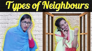 Types of Neighbours | SAMREEN ALI