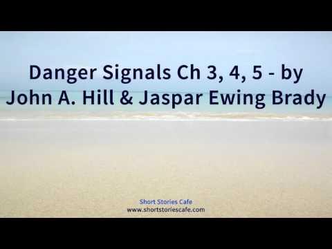 Danger Signals Ch 3, 4, 5   by John A  Hill & Jaspar Ewing Brady