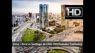 Lima, Perú vs Santiago de Chile HD |Sudamérica| 2018 ᴴᴰ