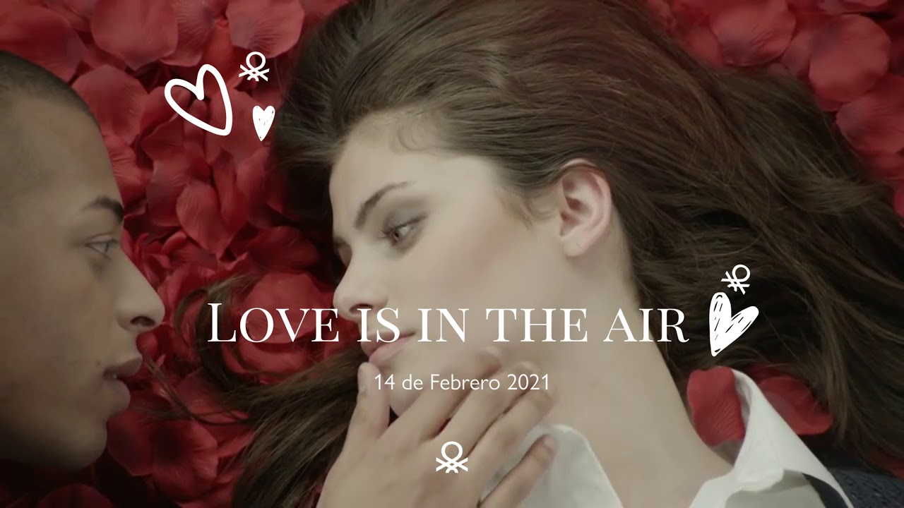 Love Is In The Air, Enamórate de los colores de Benetton.