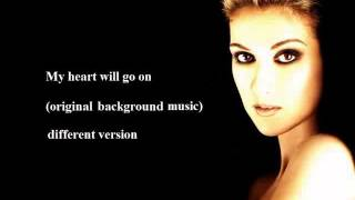 My heart will go on - original karaoke - with (-6) semitone then original - for baritonal-tenor