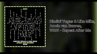 Dimitri Vegas & Like Mike, Armin van Buuren, W&W - Repeat After Me