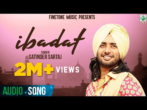 Ibadat (Full Audio Song) | Satinder Sartaaj | Superhit Punjabi Songs | Finetone