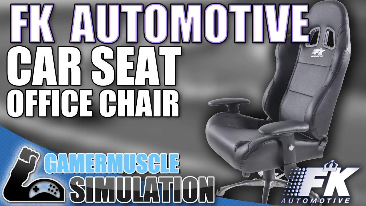 FK AUTOMOTIVE CAR SEAT OFFICE CHAIR REVIEW GamerMuscle