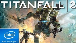 Titanfall 2 | Low End PC Config/Tweak | Intel HD 4000 | 4 GB Ram |