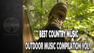 Best Country Music Outdoor Music Compilation Vol 1