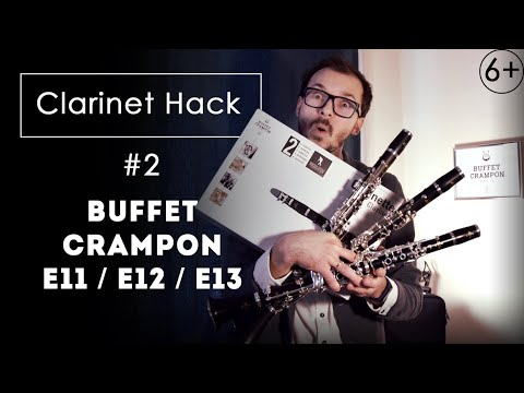 Clarinet Hack #2: Buffet E11, E12, E13–How To Choose The First Clarinet–review, Test & Comparison