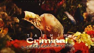태민 (Taemin) - 'Criminal' | Orchestral Cover