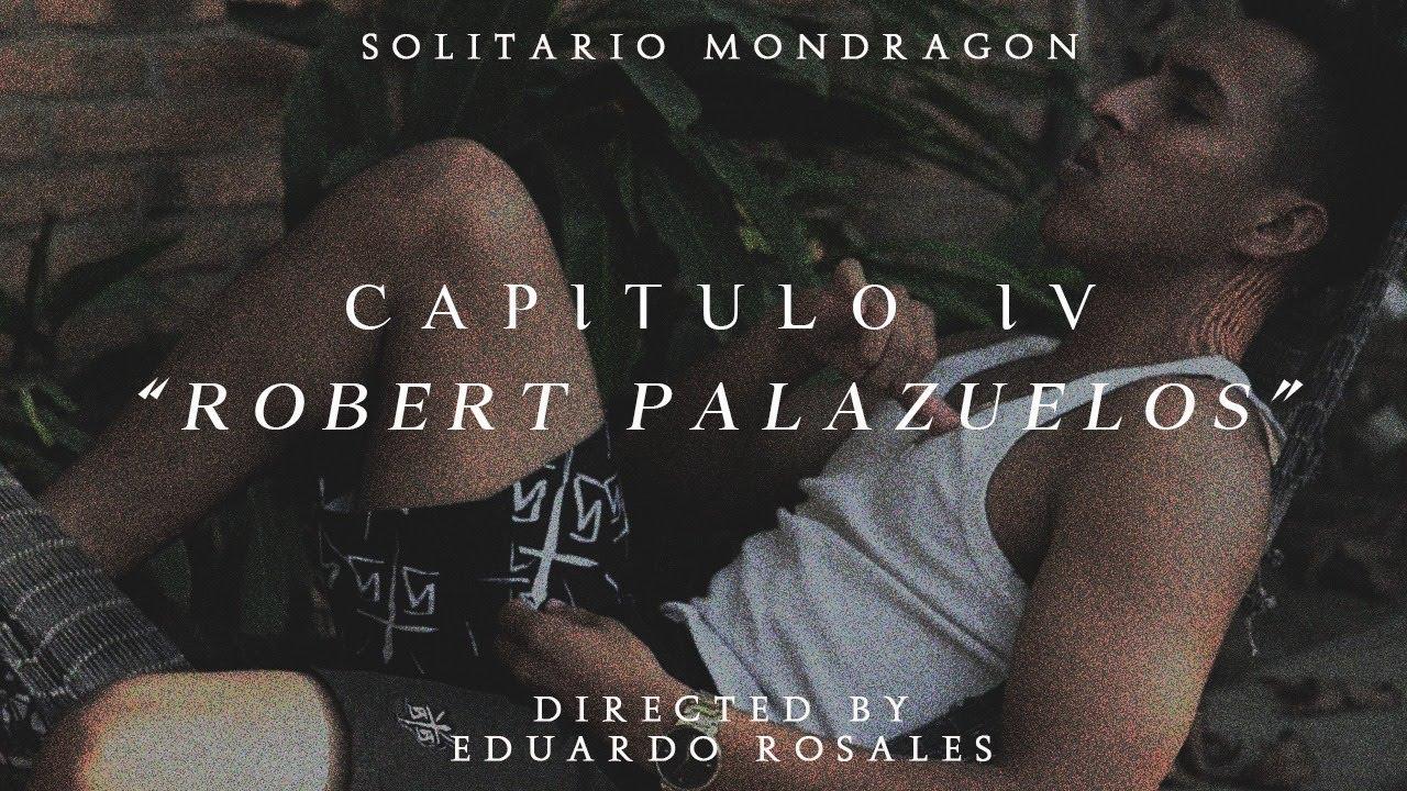 """Solitario Mondragon - Capítulo IV: """"Robert Palazuelos"""""""