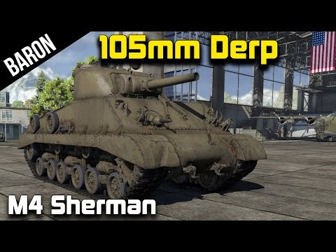 War Thunder Tanks - American Derp Gun!  M4 105mm (War Thunder 1.45)