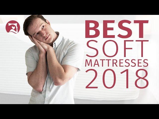 5 Best Soft Mattresses 2018 - Find True Comfort!