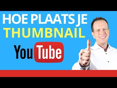 Hoe plaats je een Thumbnail -  Hoe kan ik YouTube Thumbnail op Video Zetten