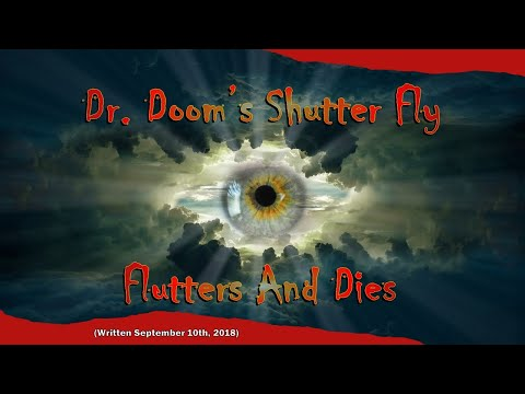 Dr. Dooms Shutter Fly Flutters and Dies