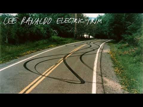 Lee Ranaldo  - Electric Trim (Official Audio) Mp3