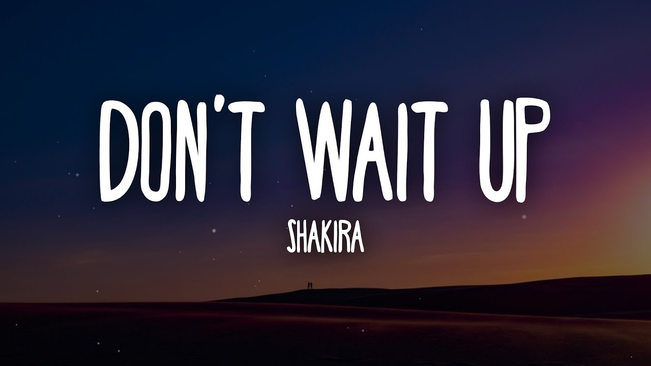 Download Shakira - Don't Wait Up (Letra/Lyrics)