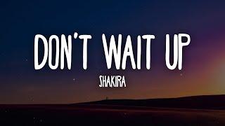 Shakira - Don't Wait Up (Letra/Lyrics)