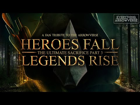 Download Heroes Fall Legends Rise: The Ultimate Sacrifice Part 3   A Tribute to the Arrowverse