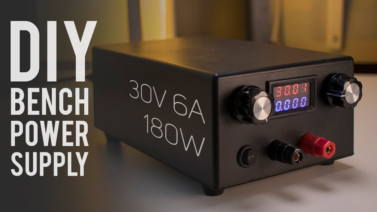 Diy Lab Bench Power Supply 30v 6a 180w Build Tests