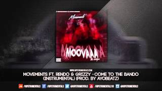 Movements Ft. Rendo & Grizzy - Come To The Bando [Instrumental] (Prod. By Slug Two)