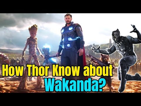 Play How Thor Know about Wakanda in Avengers Infinity War and Avengers 4