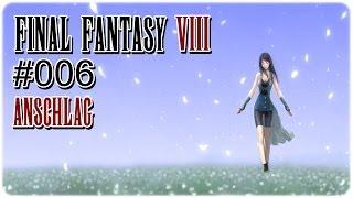 Let´s Brabbel : Final Fantasy VIII [fast 100%] #006 - Anschlag