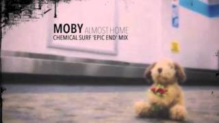 Moby - Almost Home (Chemical Surf