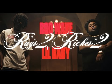 Rod Wave –  Rags2Riches 2 ft Lil Baby (Official Music Video)