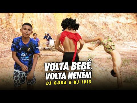 FUNDO DE QUINTAL OFC - VOLTA BEBÊ, VOLTA NENÉM / DJ GUGA E DJ IVIS (Vídeo Oficial)