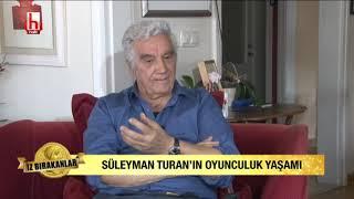 Süleyman Turan'ın Yaşamı ve Anıları / Tuba Emlek ile İz Bırakanlar