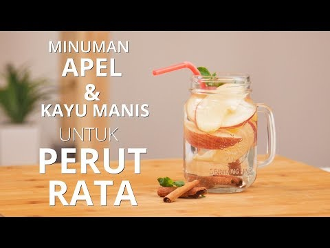 Resep Infused Water Apel dan Kayu Manis untuk Perut Rata dengan Cepat