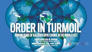 Baixar Chas Freeman ─ Order in Turmoil: Making Sense of Kaleidoscopic Change in the Middle East