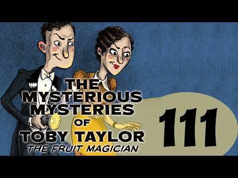 The Prize Potato Caper Part 1 - The Mysterious Mysteries of Toby Taylor, The Fruit Magician [AUDIO]