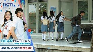 DEAR NATHAN THE SERIES Nathan Selalu Punya Cara Biar Bisa Nemenin Dinda 13 Oktober 2017