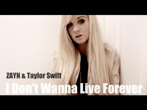 ZAYN & Taylor Swift - I Don't Wanna Live Forever...