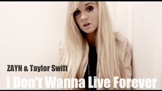 Zayn & Taylor Swift I Don't Wanna Live Forever Cover By Lindee Link