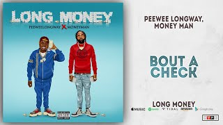 Gambar cover Peewee Longway & Money Man - Bout a Check (Long Money)