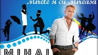 M I H A I - Mirele si cu mireasa ( Official Single )