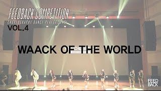 WAACK OF THE WORLD | FEEDBACK COMPETITION VOL.4 | FEEDBACK4UR