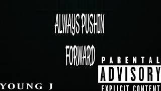Always Pushing Forward - Young J