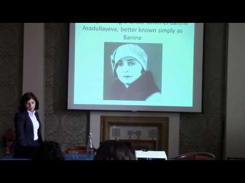 """Dr Shafag Dadashova, """"Women's Self-Identity as expressed in the Autobiographies of AzeriAuthors"""""""