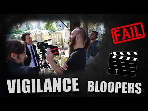 VIGILANCE - Bloopers - a short film by Through the Looking Glass