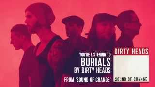 Dirty Heads - Burials (Audio Stream)