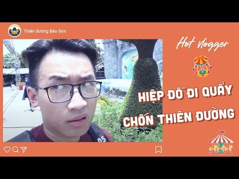 Vlogger Hiệp Đỗ tham quan Công viên Thiên đường Bảo Sơn