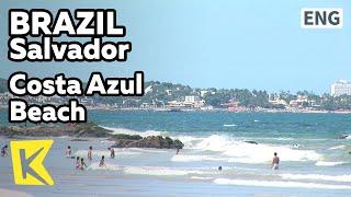 【K】Brazil Travel-Salvador[브라질 여행-살바도르]코스타 아즐 해수욕장/Costa Azul Beach/Sea