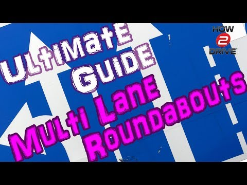 Multi-lane Roundabouts: The Ultimate Guide to Dealing with Large Roundabouts