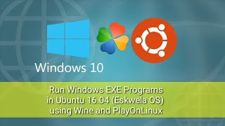 Run Windows EXE Programs in Ubuntu 16.04 (Eskwela OS) using Wine and PlayOnLinux