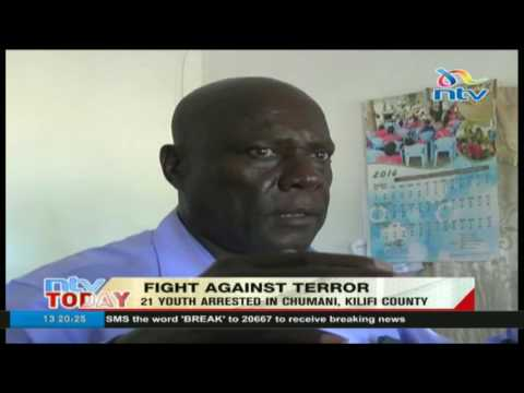Fight against terror: 21 youth arrested in Chumani, Kilifi county
